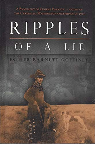 9780557884377: Ripples of a Life: A Biographical / Labor History of Eugene Barnett, a Victim of the Centralia, Washington, Conspiracy of 1919