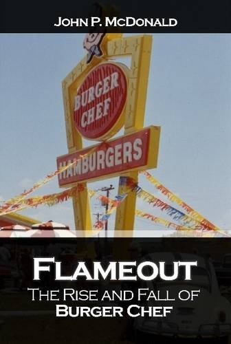 9780557914296: Flameout: The Rise and Fall of Burger Chef