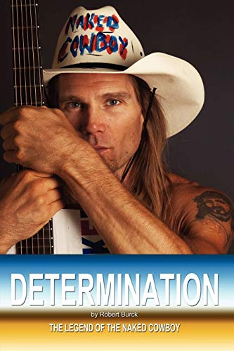 9780557964680: Determination - The Legend of the Naked Cowboy