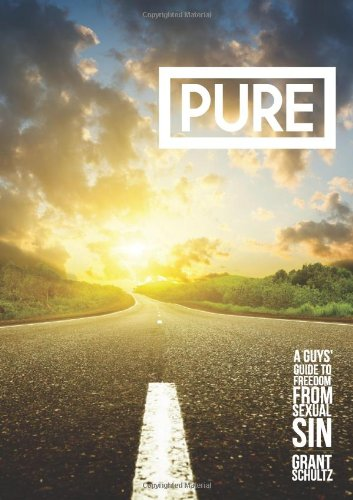 9780557969067: Pure: A Guys' Guide To Freedom From Sexual Sin