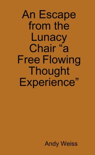 9780557970698: An Escape from the Lunacy Chair