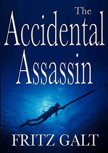 9780557977222: The Accidental Assassin: An International Thriller: An International Thriller