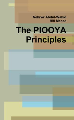 9780557980741: The PIOOYA Principles