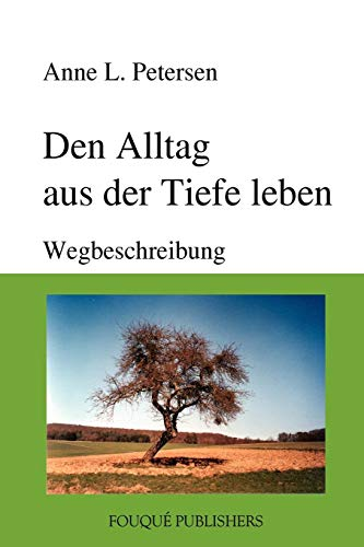 9780557981243: Den Alltag aus der Tiefe leben (German Edition)