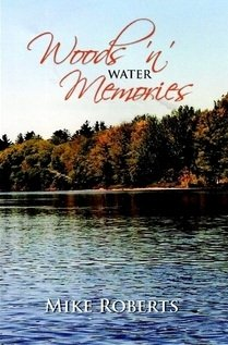 Woods 'n' Water Memories (9780557981953) by Mike Roberts