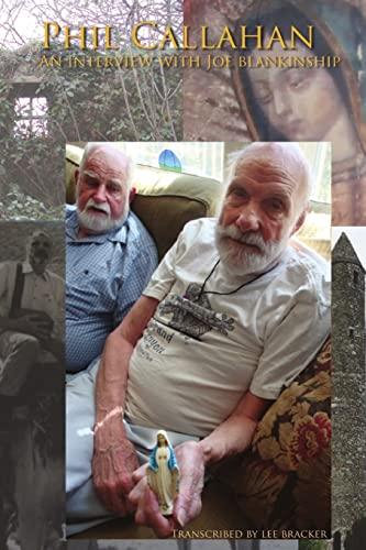 9780557993079: Phil Callahan-An Interview With Joe Blankinship
