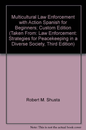 9780558020903: Multicultural Law Enforcement with Action Spanish for Beginners; Custom Edition (Taken From: Law Enforcement: Strategies for Peacekeeping in a Diverse Society, Third Edition)