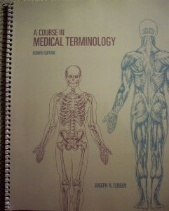 COURSE IN MEDICAL TERMINOLOGY >CUSTOM<: Joseph Tebben