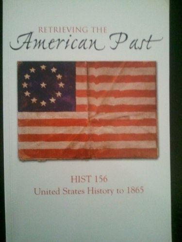 Retrieving the American Past (United States History: University of Maryland