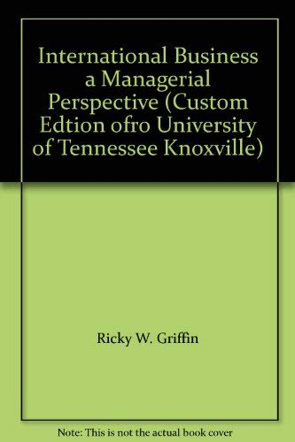 9780558046255: International Business a Managerial Perspective (Custom Edtion ofro University of Tennessee Knoxville)
