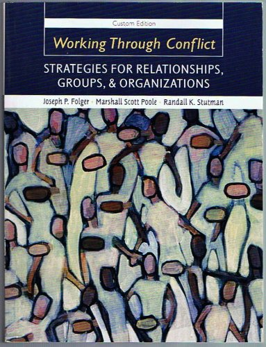 9780558055530: Working Through Conflict-Strategies For Relationships, Groups, & Organizations-Custom Edition