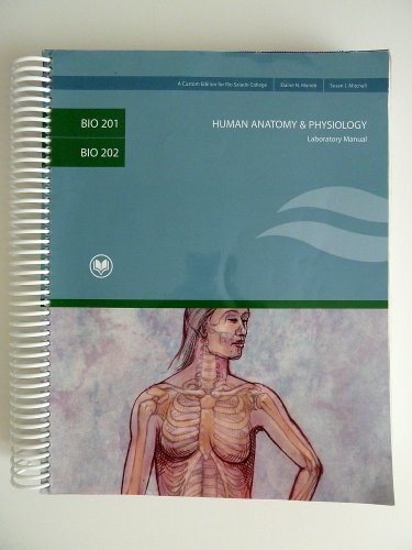 Human Anatomy & Physiology Laboratory Manual ( BIO 201 Bio 202 Rio Salado College): Marieb / ...