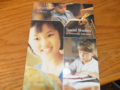 9780558063757: Social Studies In Elementary Education Custom Edition For Texas A&M University ECFB 400