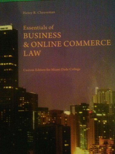 9780558064495: Essentials of BUSINESS & ONLINE COMMERCE LAW (Miami Dade College Custom Edition)