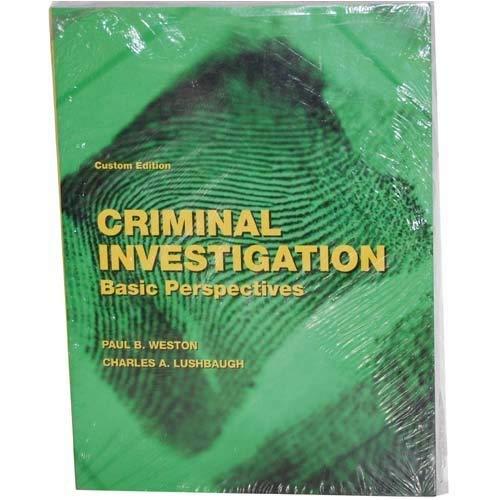 Criminal Investigation - Basic Perspectives (Custom Edition): Paul B. Weston,