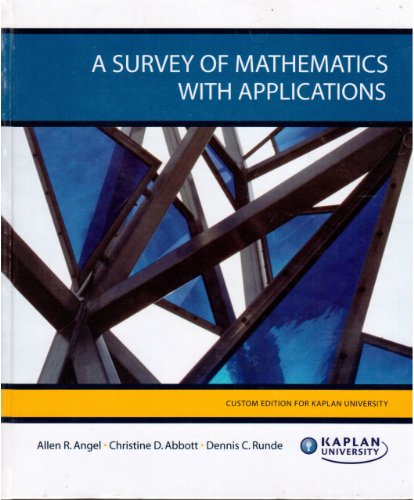 A Survey of Mathematics with Applications Custom: Allen R. Angel