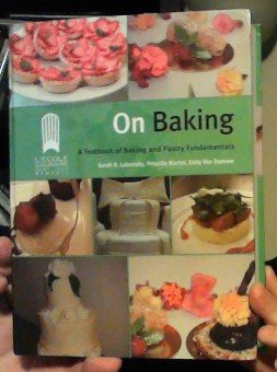 9780558079802: On Baking: A Textbook of Baking and Pastry Fundamentals