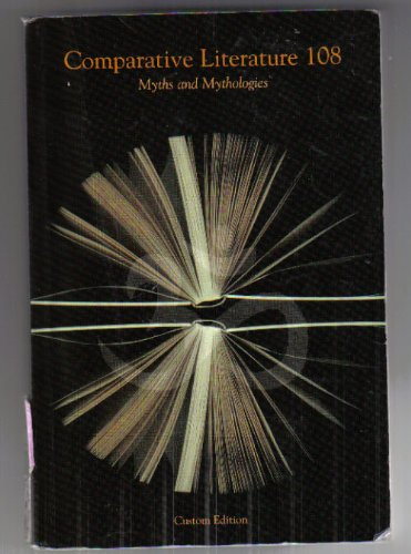 9780558086428: Comparative Literature 108 : Myths and Mythologies