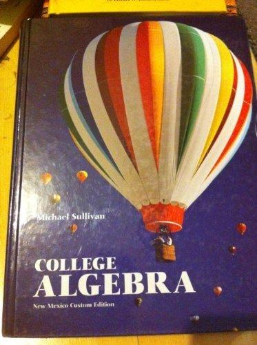 College Algebra New Mexico Custom Edition: Michael Sullivan