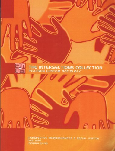 9780558091309: The Intersections Collection Pearson Custom Sociology (Perspective consciousness & Social Justice)