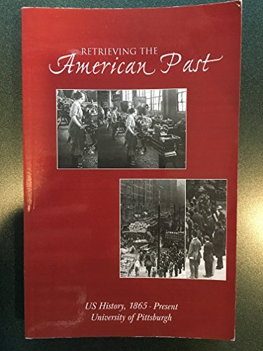 Retrieving the American Past, A Customized U. S. History Reader, HIST 0601, US History 1895-Present...
