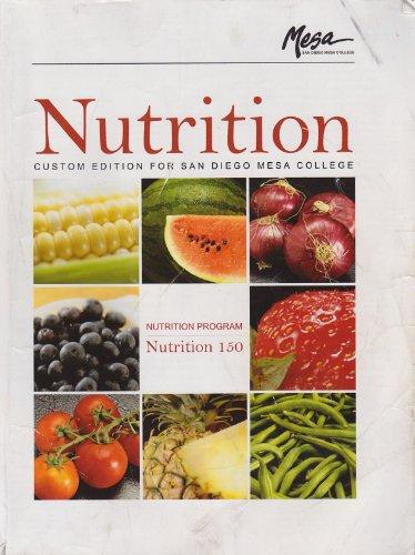 9780558109189: Nutrition Custom Edition for San Diego Mesa College (Nutrition Program, Nutrition 150)