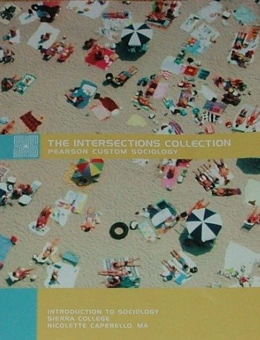 9780558119287: The Intersections Collection: Pearson Custom Sociology (FOR SIERRA COLLEGE)