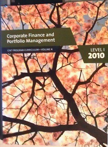 9780558160203: Corporate Finance and Portfolio Management CFA Program Curriculum Volume 4 Level 1 2010