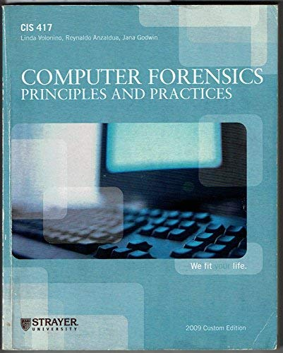 Computer Forensics: Principles and Practices, 2009 Custom Strayer University (Principles and ...