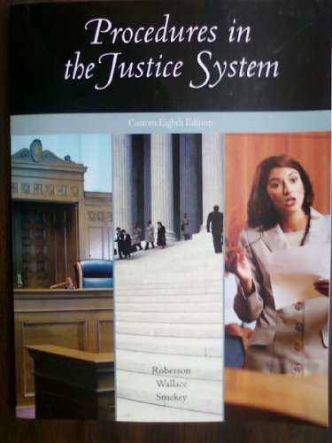 Procedures In The Justice System - Custom 8th Edition: Roberson, Wallace, Stuckey