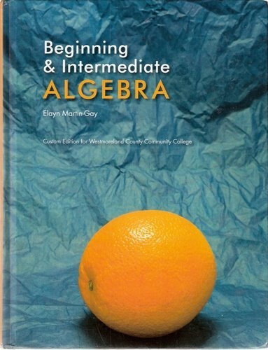9780558191740: Beginning & Intermediate Algebra (Custom Edition for Westmoreland College)