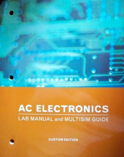 AC Electronics Lab Manual and Multisim Guide: David M. Buchla