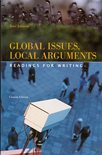 Global Issues, Local Arguments: Readings for Writing [Custom Edition]: Johnson, June