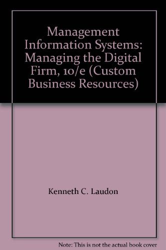 9780558210427: Management Information Systems: Managing the Digital Firm, 10/e (Custom Business Resources)