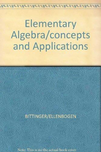 Elementary Algebra/concepts and Applications: BITTINGER/ELLENBOGEN
