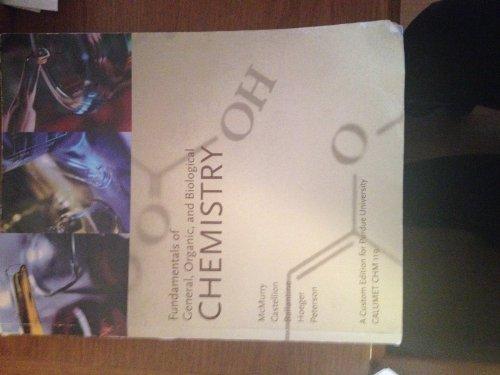 Fundamentals of General, Organic, and Biological Chemistry Purdue Calumet Custom: Castellion ...
