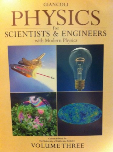 9780558229047: Physics for Scientists & Engineers with Modern Physics (Custom Edition for the University of California, Berkeley Volume Three)