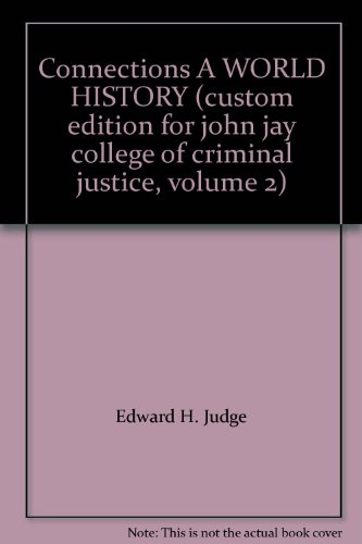 9780558246020: Connections A WORLD HISTORY (custom edition for john jay college of criminal justice, volume 2)