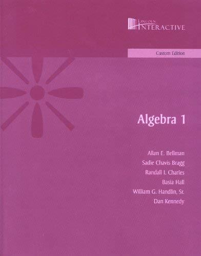 Algebra 1 Custom Edition (Lincoln Interactive) By: Sadie Chavis Bragg