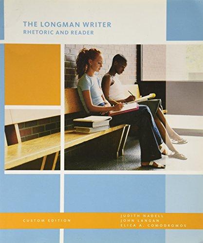 The Longman Writer: Rhetoric, Reader, and Research: John Langan Judith