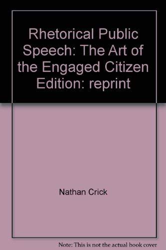9780558257323: Rhetorical Public Speech: The Art of the Engaged Citizen