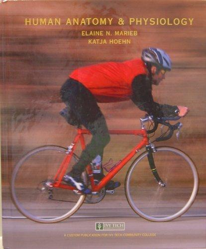 9780558258528: Human Anatomy & Physiology: Custom Ivy Tech Edition (Hardcover)