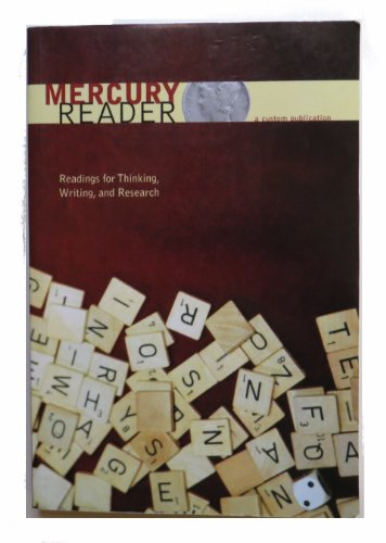 9780558279127: The Mercury Reader: A Custom Publication (Readings for Thinking, Writing and Research)