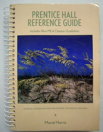 9780558287641: Prentice Hall Reference Guide Includes New Mla Citation Guidelines Second Custom Edition for Trident Technical College By Muriel Harris
