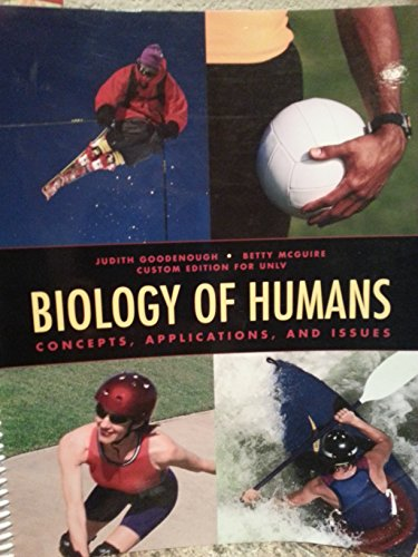 Biology of Humans : Concepts Applications and Issues (Custom Edition for UNLV): Goodenough / ...