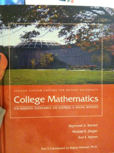 9780558307615: College Mathmatics (for business economics life sciences and social sciences) (Second custom edition for Bryant University)