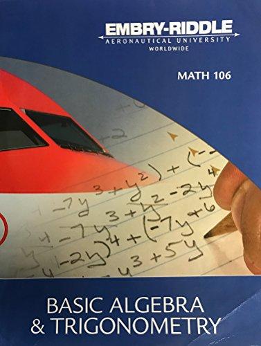 9780558312077: Basic Algebra and Trigonometry (Math 106) Embry-Riddle Aeronautical University Worldwide