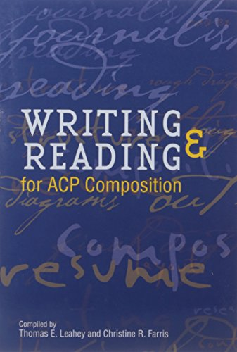 Writing & Reading for ACP Composition: Leahey/Farris [Editor]