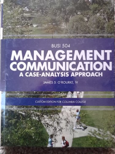 Management Communication A Case-Analysis Approach: James S. O'Rourke,