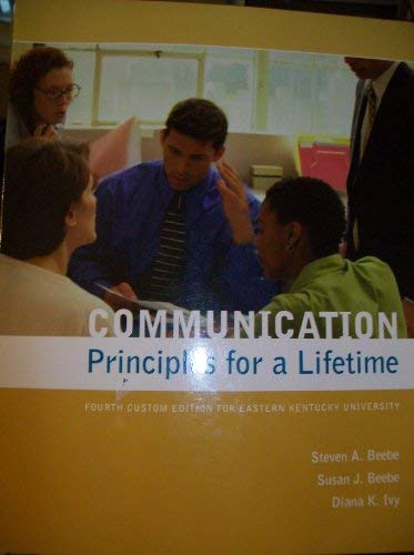 9780558321437: Communication Principles for a Lifetime Fourth Custom Edition for Eastern Kentucky University